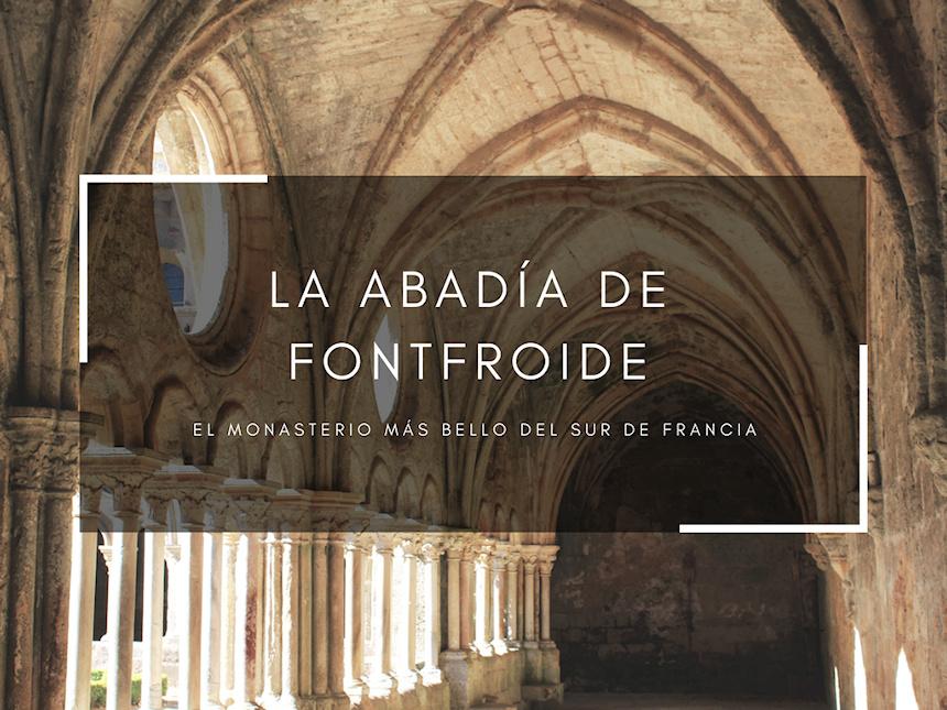 La Abadía de Fontfroide en el País Cátaro