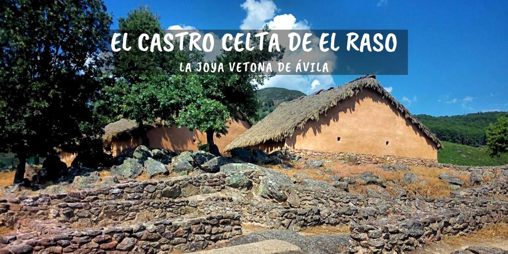 Castro celta de El Raso, la joya vetona de Ávila