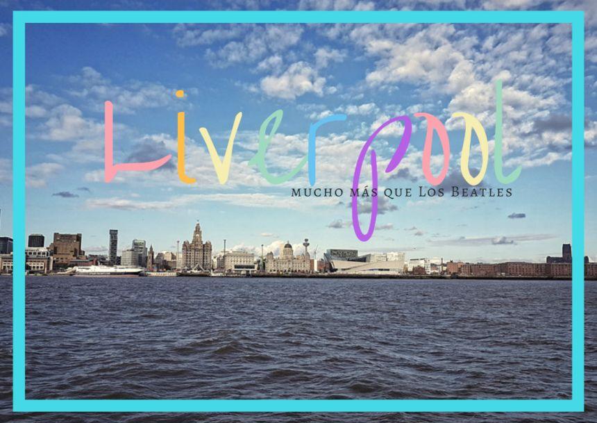 Que ver en Liverpool, mucho más que Los Beatles