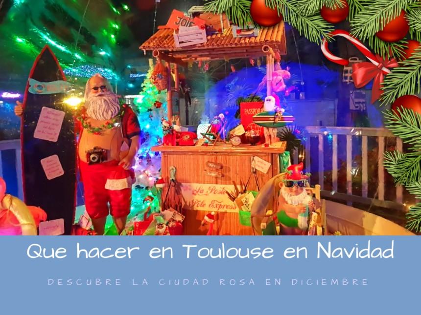 que hacer en Toulouse en Navidad