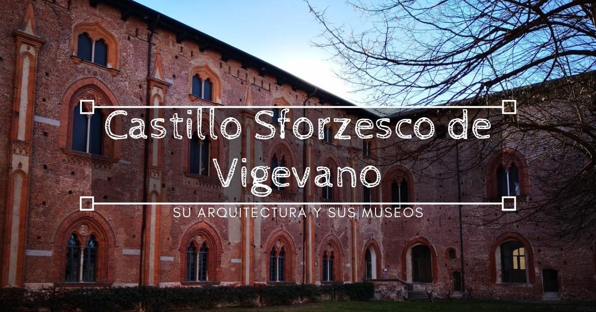 Castillo Sforzesco de Vigevano
