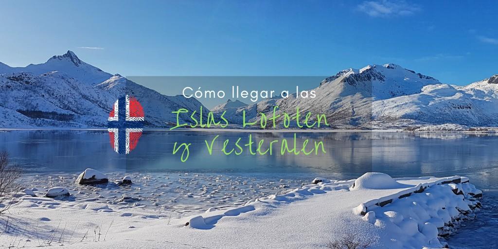 Cómo llegar a las islas Lofoten y Vesteralen