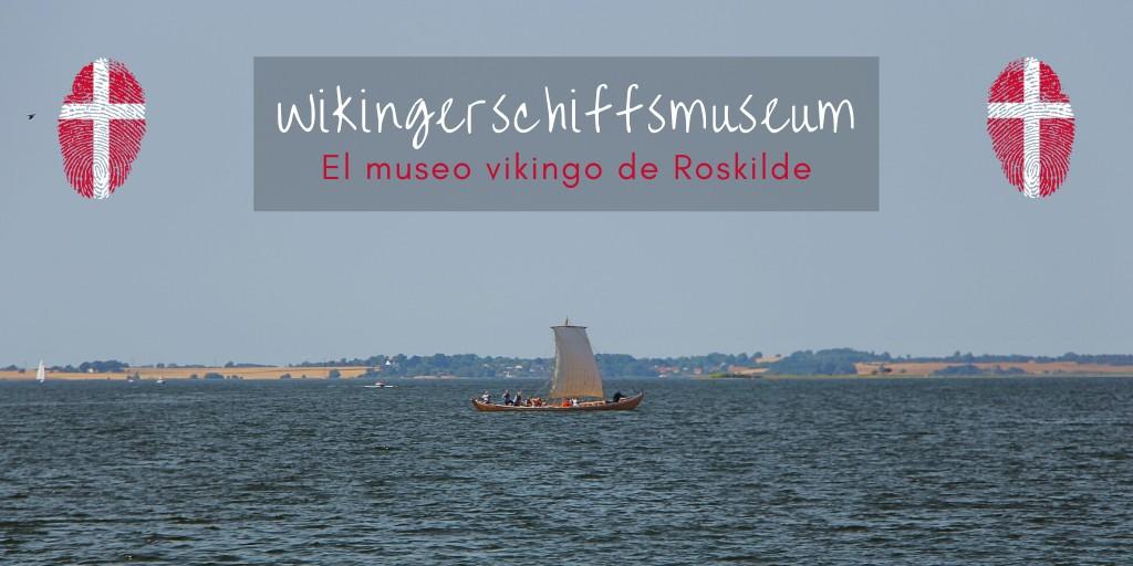museo vikingo de Roskilde