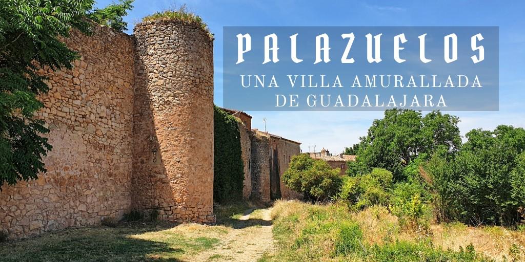 Palazuelos, una villa amurallada de Guadalajara