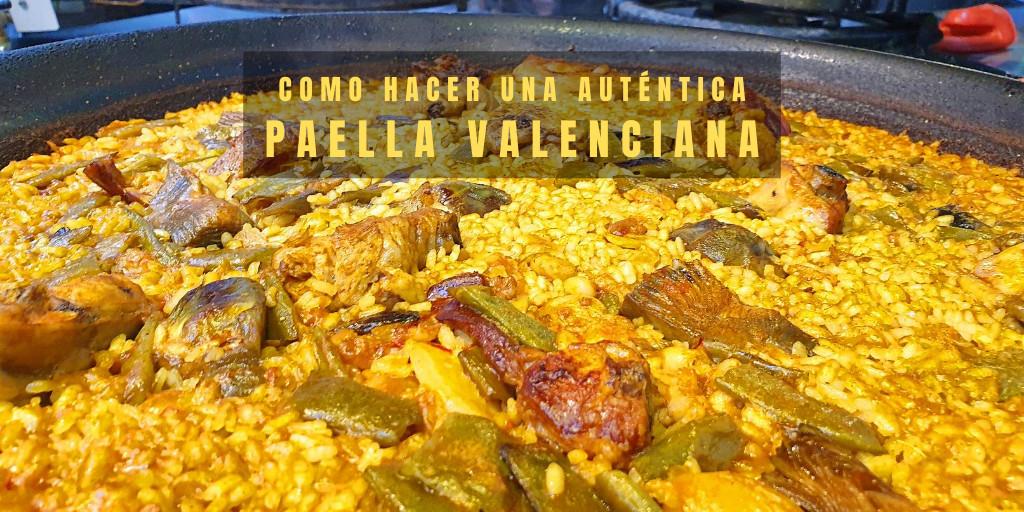 Como hacer una auténtica paella valenciana