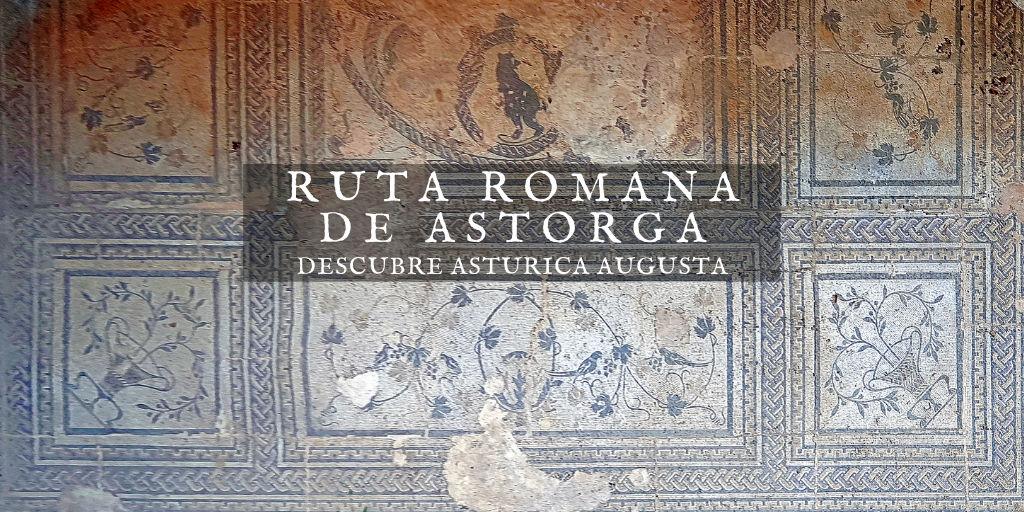 Ruta Romana de Astorga