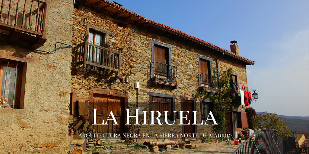 La Hiruela, arquitectura negra en la Sierra Norte de Madrid