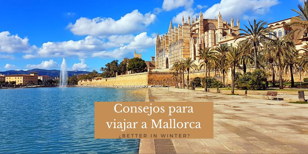 Consejos para viajar a Mallorca, viajes a Mallorca