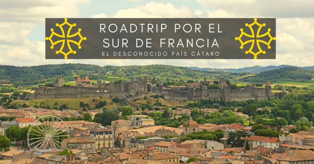 Sur de Francia, Roadtrip por el País Cátaro