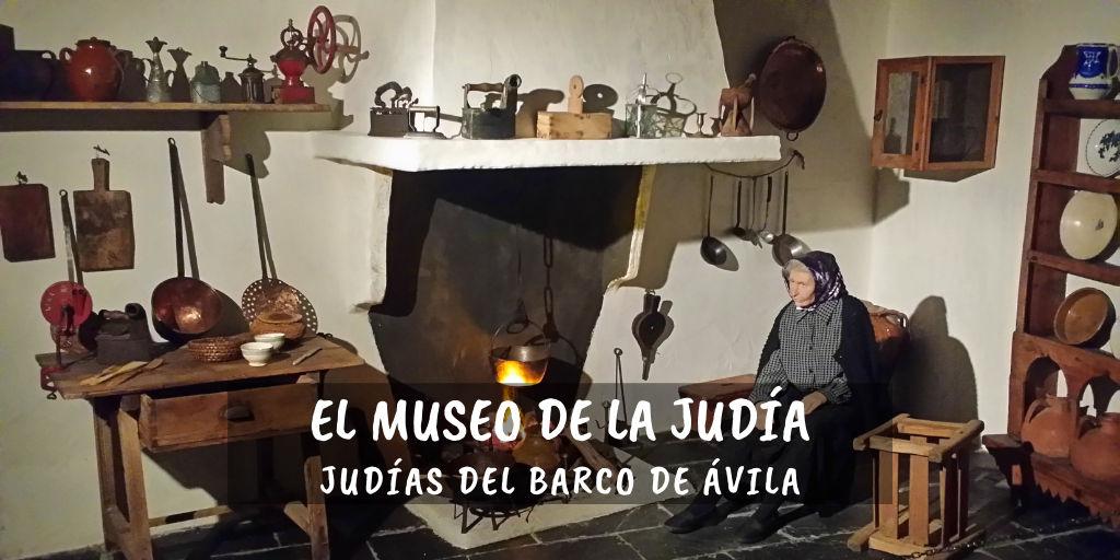 Judías del Barco de Ávila, el Museo de la Judía