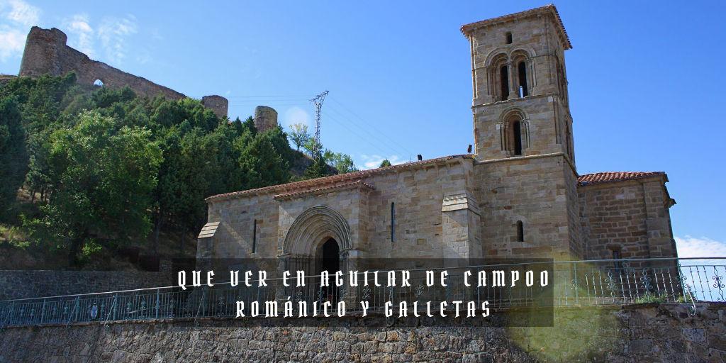 Que ver en Aguilar de Campoo