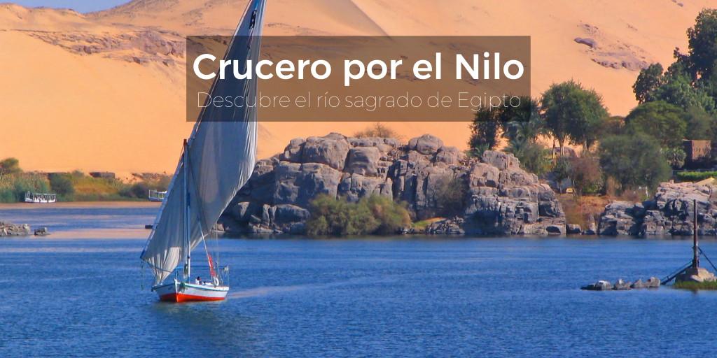 Crucero por el Nilo, descubre el río sagrado de Egipto