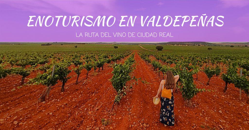 Enoturismo en Valdepeñas, la Ruta del Vino de Ciudad Real
