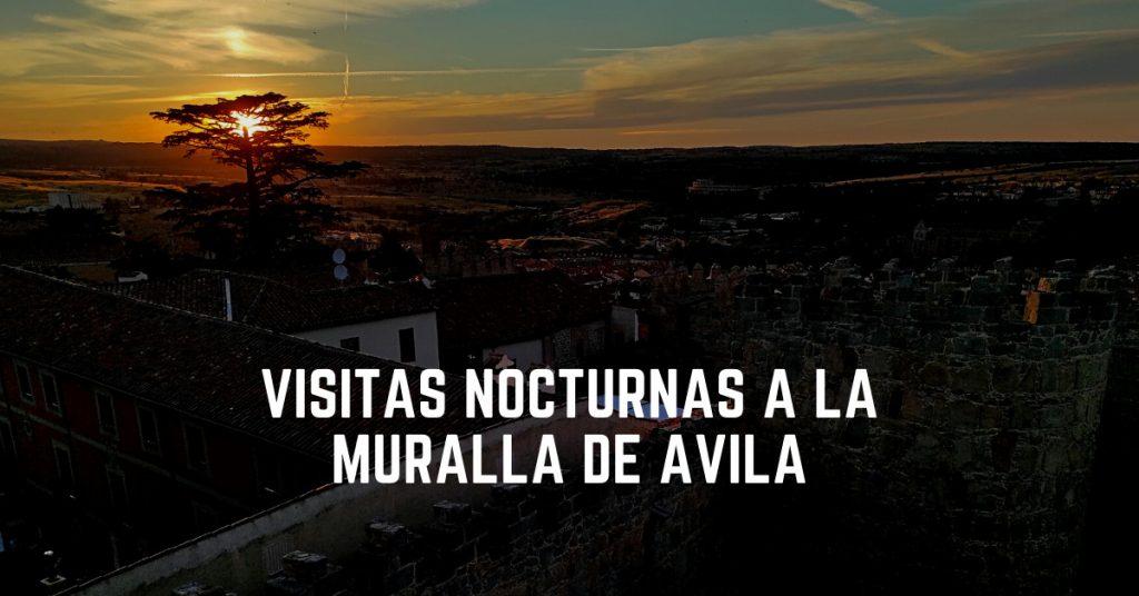 Visitas nocturnas a la Muralla de Ávila